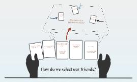 How do we choose friends?