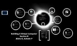 Copy of Building A Virtual Computer