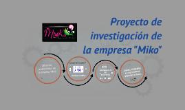 """Proyecto de investigación de la empresa """"Miko"""""""