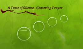 A Taste of Silence - Centering Prayer