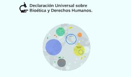 Declaración Universal sobre Bioética y Derechos Humanos.