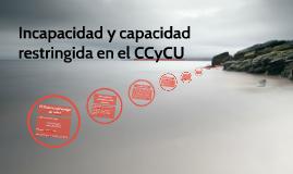 Incapacidad y capacidad restringida en el CCyCU
