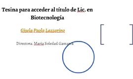 Tesina para acceder al título de Lic. en Biotecnología