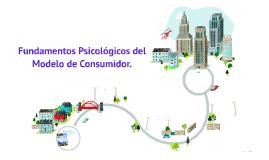 Fundamentos Psicológicos del Modelo de Consumidor.