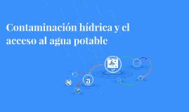 CONTAMINACIÓN HIDRICA Y EL ACCESO AL AGUA POTABLE