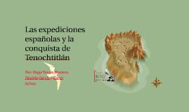 Copy of Las expediciones españolas y la conquista de Tenochtitlán