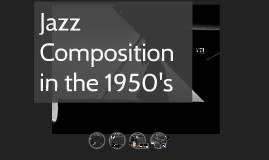 Ch. 13 Jazz Composition in the 1950's