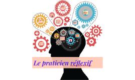 «le praticien réflexif: à la recherche du savoir caché dan