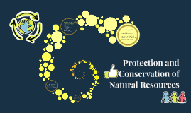 Copy of Protection and Conservation of Natural Resources
