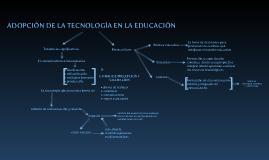 Copy of Adpción de la tecnología en la Educación