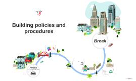 Building policies and procedures