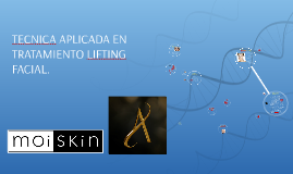 Copy of Copy of Tecnica aplicada en tratamiento lifting facial.
