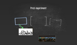 Prezi experiment