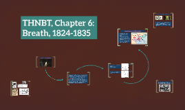 THNBT, Chapter 6: Breath, 1824-1835