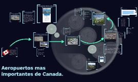 Copy of Aeropuertos mas importantes de canada.