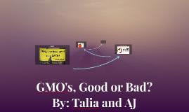 GMO's, Good or Bad?