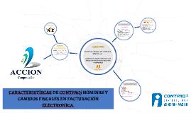 CARACTERISTICAS DE CONTPAQi NOMINAS Y CAMBIOS FISCALES EN FACTURACIÓN ELECTRONICA