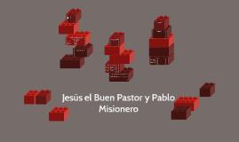Jesús el Buen Pastor y Pablo Misionero