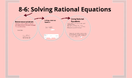 8-6: Solving Rational Equations