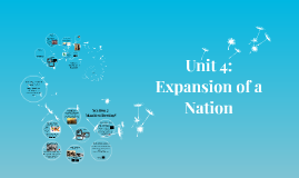 Unit 4: Expansion of a Nation (1803-1860)