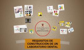 REQUISITOS DE CONSTRUCCIÓN DE UN LABORATORIO DENTAL