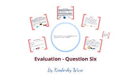 Evaluation - Question Six