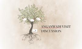 ANGANWADI VISIT DISCUSSION