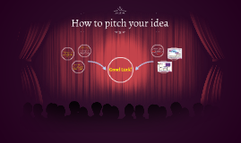 How to pitch your idea