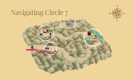 Navigating Circle 7