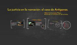 La justicia en la narración: el caso de Antígonas