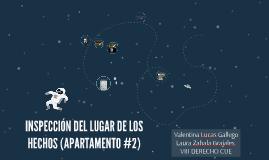 INSPECCIÓN DEL LUGAR DE LOS HECHOS (APARTAMENTO #2)