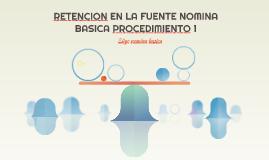 RETENCION EN LA FUENTE NOMINA BASICA PROCEDIMIENTO 1