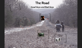 The Road - Good Guys & Bad Guys