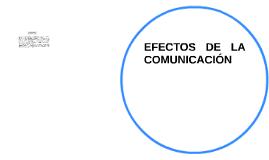 EFECTOS DE LA COMUNICACIÓN