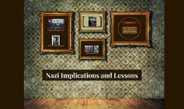 Nazi Implications and Lessons