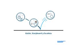 Guión, Storyboard y Escaleta