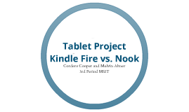 Tablet Project Kindle Fire vs. Nook