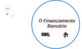 O Financiamento Bancário