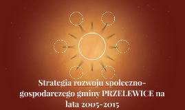Strategia rozwoju społeczno-gospodarczego gminy Przelewice