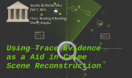 Using Trace Evidence as a Aid in Crime Scene Reconstruction
