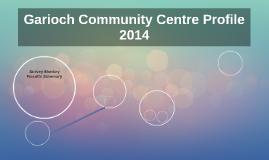 Garioch Community Centre Profile 2014