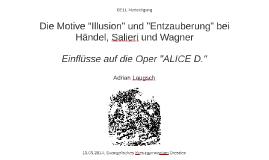 """Die Motive """"Illusion"""" und """"Entzauberung"""" bei Händel, Salieri"""