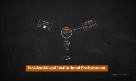 Residential and Institutional Environment