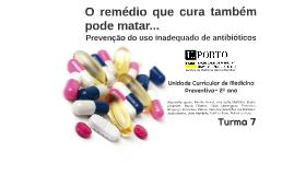 O remédio que cura também pode matar: prevenção do uso inadequado de antibióticos