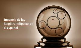 Inuencia de las lengüas indígenas en el español