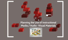 Planning the Use of Instructional Media / Audio -Visual Mate