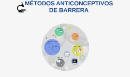 METODOS ANTICONCEPTIVOS DE BARRERA