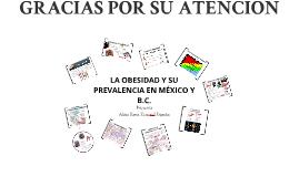Copy of LA OBESIDAD EN MEXICO Y B.C.