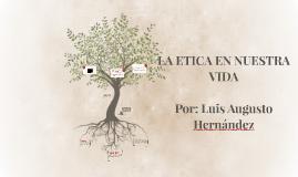 Copy of LA ETICA EN LA VIDA COTIDIANA