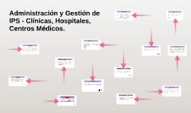 Copy of Administración y Gestión de IPS - Clínicas, Hospitales, Cent